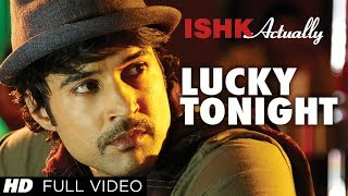 Lucky Tonight Ishk Actually Lucky Tonight Full Video Song | Rajeev Khandelwal, Rayo Bakhirta
