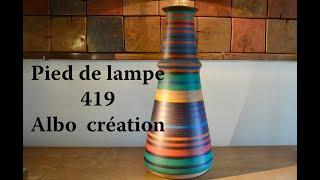TOURNAGE PIED DE LAMPE EN VALCHROMAT. 419