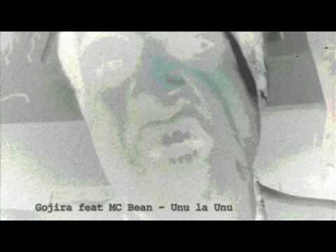 Gojira feat MC Bean - Unu la Unu