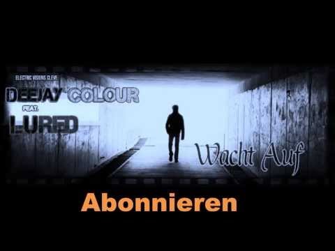 Deejay Colour feat. LuRed - Wacht Auf [Exclusiv Album Vorgeschmack] NEW 2013