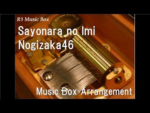 Sayonara no Imi/Nogizaka46 [Music Box]