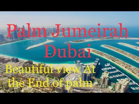 Palm Jumeirah island | Dubai | Beautiful view At the End of Palm