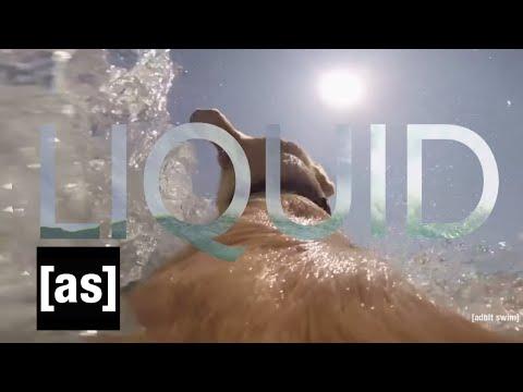 Liquid | Off the Air | Adult Swim
