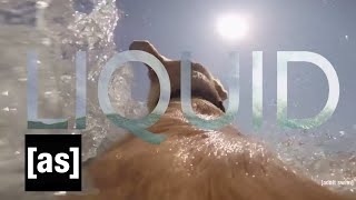 Liquid | Off the Air | Adult Swim