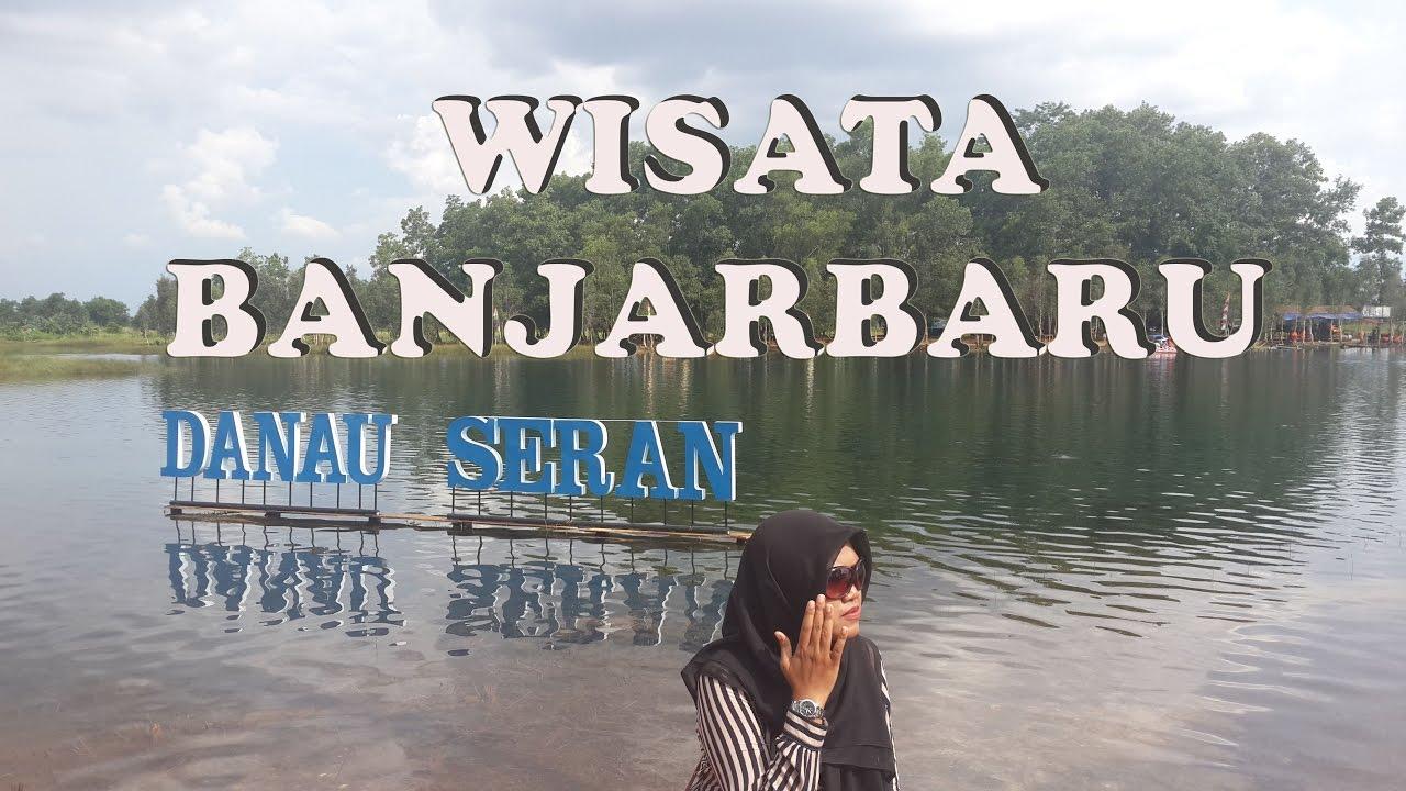 Wisata Banjarbaru Lihat Nih Jernihnya Danau Seran Youtube