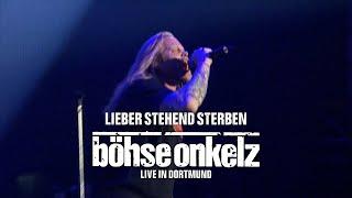Böhse Onkelz - Lieber stehend sterben (Live in Dortmund)