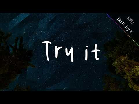M83 - Do It, Try It (Lyric video)