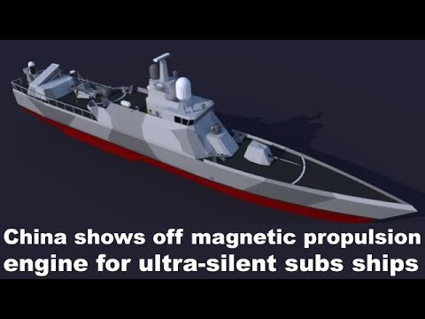 China shows off magnetic propulsion engine for ultra silent subs, ships
