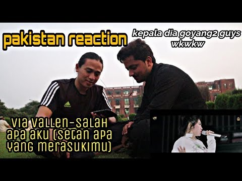 pakistan-reaction-||-via-vallen---salah-apa-aku-(setan-apa-yang-merasukimu)