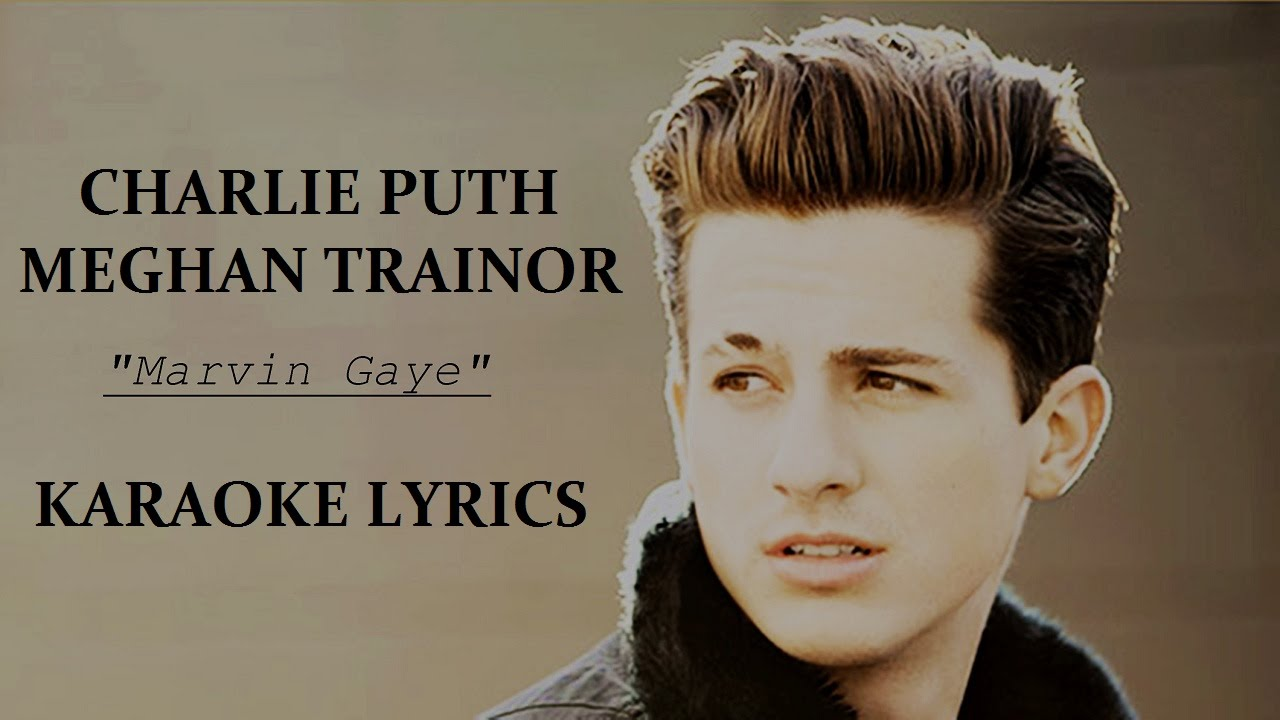 charlie puth marvin gaye ft meghan trainor traducida