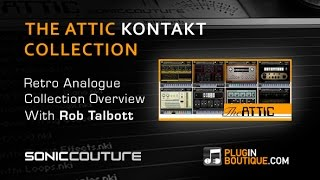 The Attic Kontakt Instrument From SonicCouture - Show Tell With Rob Talbott