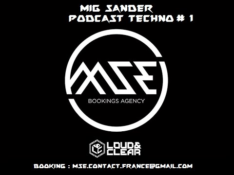 MIG SANDER TECHNO PODCAST LOUD & CLEAR #1