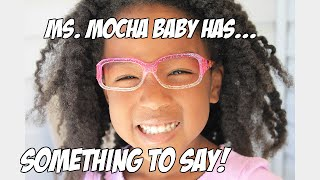 Ms Mocha Baby has something to say to you.