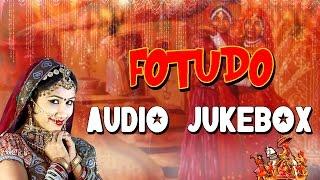 ★FOTUDO★ FULL AUDIO Songs   Banna Banni Geet 2015   AUDIO JukeBox   New Rajasthani Songs