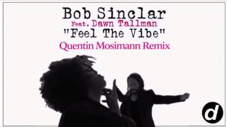 Bob Sinclar ft. Dawn Tallman - Feel The Vibe (Quentin Mosimann Remix) [Cover Art]