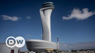 İstanbul'un yeni havalimanı - DW Türkçe
