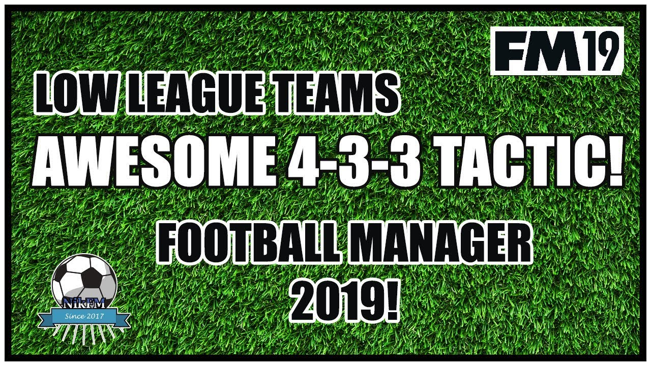 FM19 Lower League Tactic 4-3-3 - Football Manager 2019
