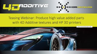 Teasing Webinar - Produce high value added parts with 4D Additive textures and HP 3D printers