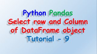 Data analysis with python and Pandas - Select rows and column Tutorial 9