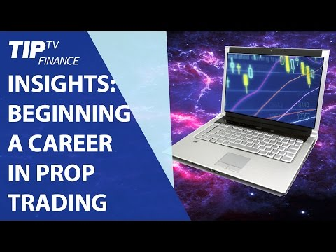 Insights: Beginning a career in prop trading