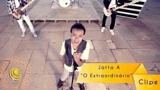 Repeat youtube video Jotta A - O Extraordinário (Videoclipe Oficial) HD