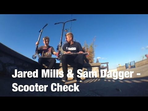 Jared Mills & Sam Dagger - Scooter Check + Clips