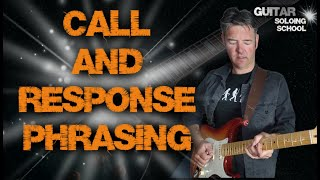 Call and Response Phrasing - Guitar Soloing School Lesson #4