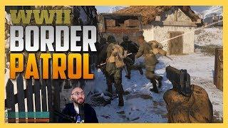 Finally! BORDER PATROL IN WW2! (aka Snipers vs Runners)