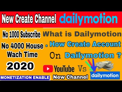 how to create new channel monetize enable 2020 | dailymotion account kaise banaye | Dailymotion