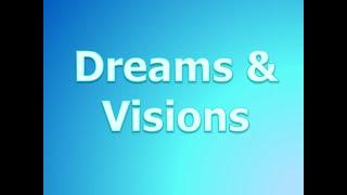 Dreams & Visions Q & A