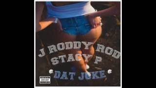 J RoddyRod - Dat Juke (Produced by StacyP)
