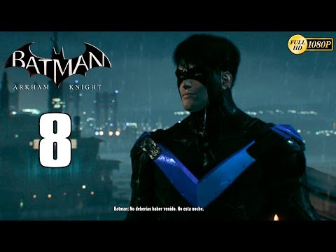 Batman Arkham Knight Parte 8 Español Gameplay PS4 | Nightwing y El Pinguino 1080p