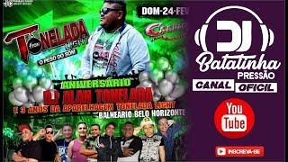 CD  AO VIVO ANIVERSÁRIO  DJ ALAN  TONELADA BALNEÁRIO BELO HORIZONTE /   DOM.  24/02/2019