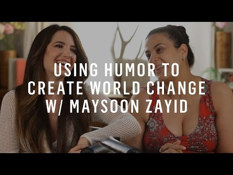 Using Humor to Create World Change w/ Maysoon Zayid