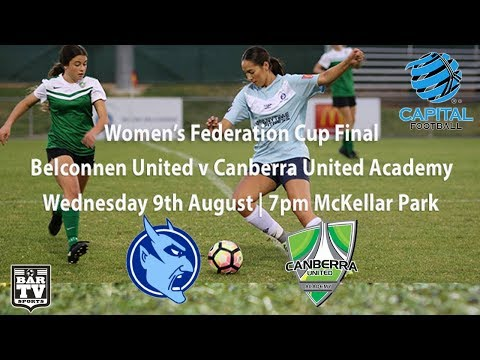 2017 Womens Federation Cup Final - Belconnen United v Canberra United Academy