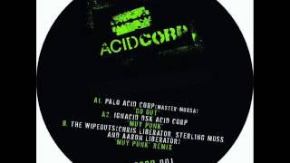 Acid Corp 1 - Ignacid DSK - Muy Punk (The Wipeouts Remix)