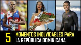 Momentos inolvidables para la República Dominicana