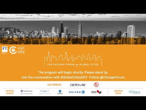Chicago Forum on Global Cities 2017: Thursday Plenaries and Flash Talks