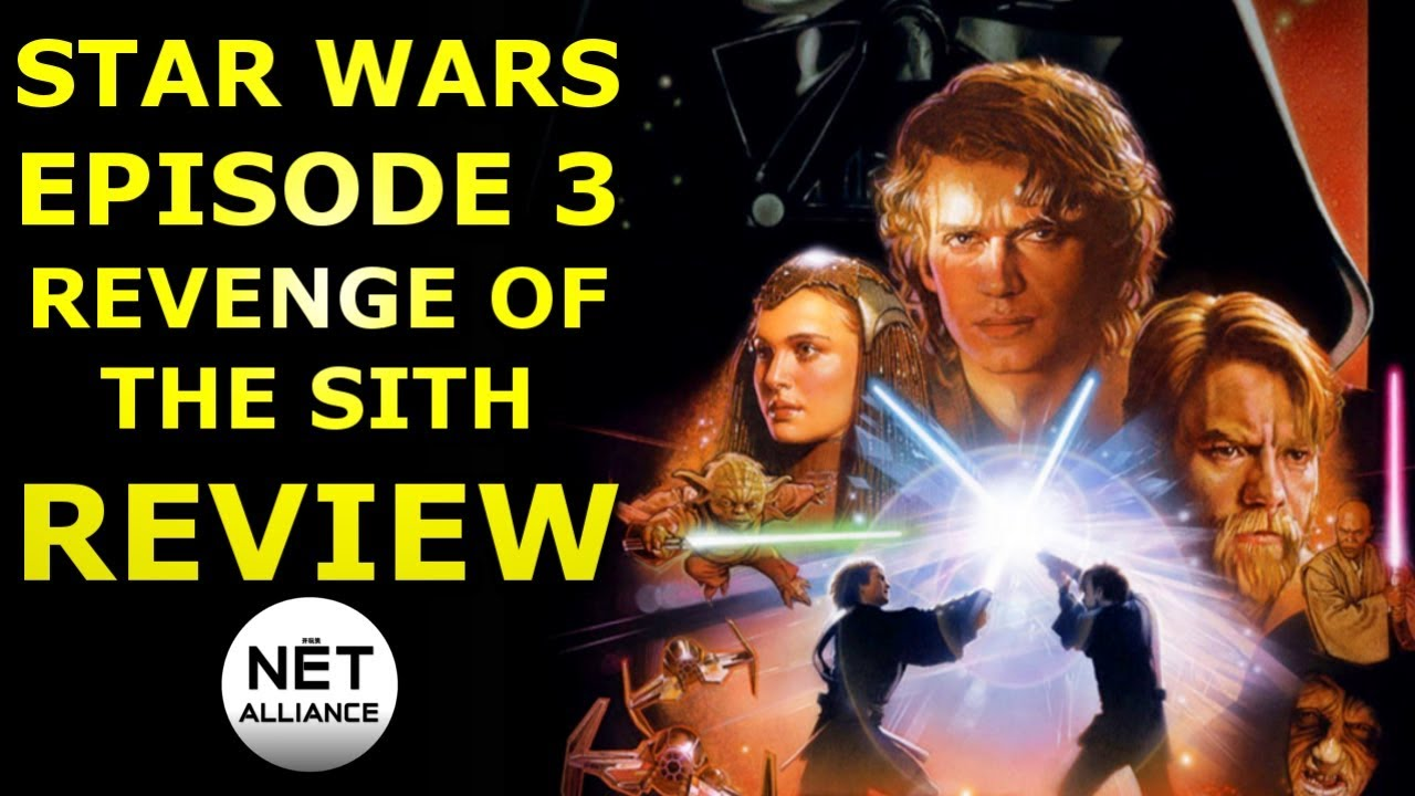 Was Star Wars Episode 3 Revenge Of The Sith Good Star Wars Movie Review Youtube