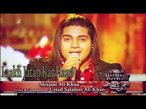 """Laakh Jatan Kar Haari"" | Shujaat Ali Khan | Sad Song | Khamaj"