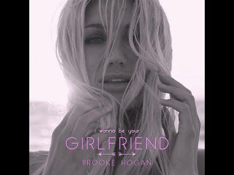 Brooke Hogan - Girlfriend [Audio] [lyrics in description]