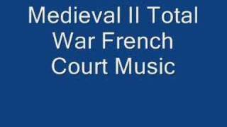 Medieval II Total War French Court Music