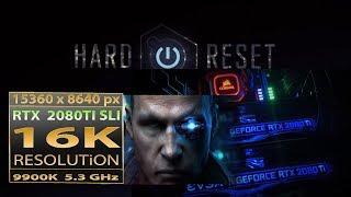 Hard Reset 16K gameplay   RTX 2080 Ti SLI 16K resolution   9900K 5.3 GHz 16K