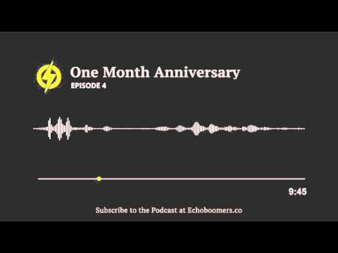 Episode 4 - One Month Anniversary