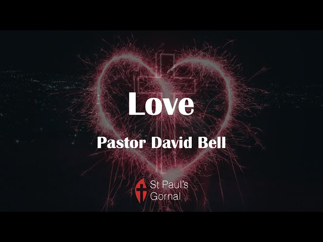 Love - Pastor David Bell