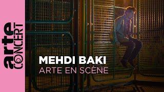 Mehdi Baki dans ARTE en Scène - ARTE Concert