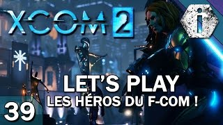 THE END... | X-COM 2 - Let's Play FR 039