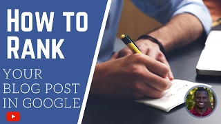 How to Rank Your Blog Post and SEO Blog Post Checklist - Part 1