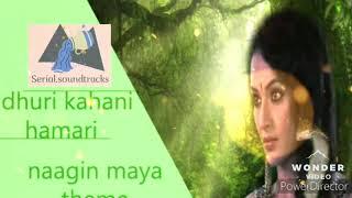 Adhuri kahani hamari | naagin maya theme | serial soundtracks