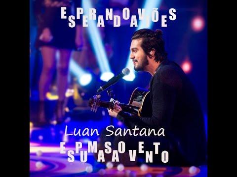 Luan Santana - Esperando Aviões/Espumas Ao Vento